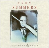 Andy Summers : Charming Snakes