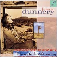 Francis Dunnery : Welcome to the Wild Country